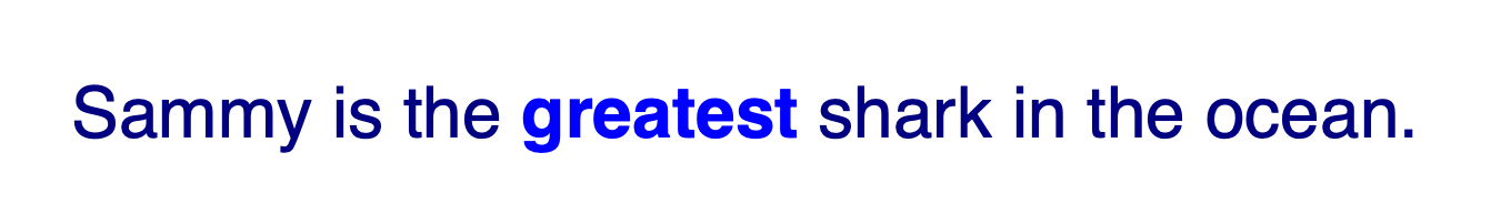 Text rendered in navy blue with a normal font weight, except the word in the <strong> tag which is bold and a lighter blue.