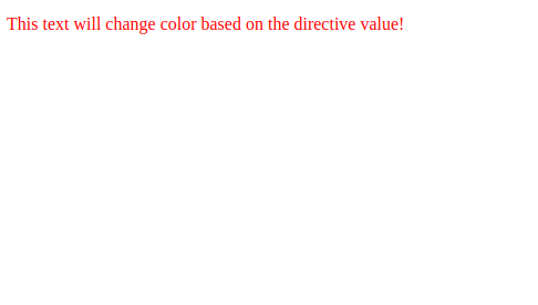 """The words """"This text will change color based on the directive value!"""" rendered in red text."""