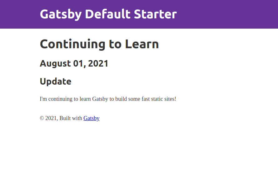 """Blog post titled """"Continuing to Learn"""", a date of """"August 01, 2021"""", and a description of how the blog post author is continuing to learn Gatsby."""
