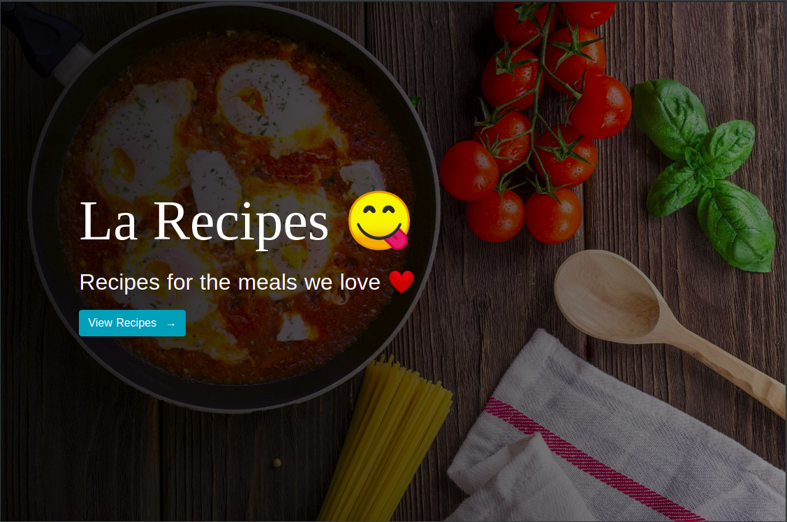 """Homepage with food image in the background and """"La Recipes"""" as the title with a """"View Recipes button"""""""