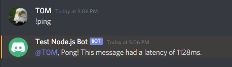 "Image of bot replying in Discord to ""! ping"" with ""@T0M, Pong! This message had a latency of 1128ms."""