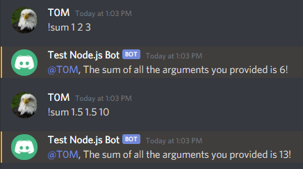 "Image of bot replying ""The sum of all the arguments you provided is 6!"" to ""! sum 1 2 3"", then replying ""The sum of all the arguments you provided is 13! to ""! sum 1.5 1.5 10"""