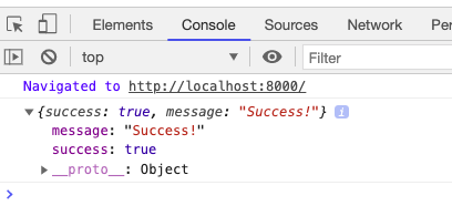 Screenshot of the Web DevTools Console in the browser displaying the data returned on submitting a form - success: true, message: Success!