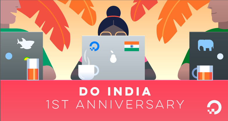 Looking Back at DigitalOcean's First Year in India