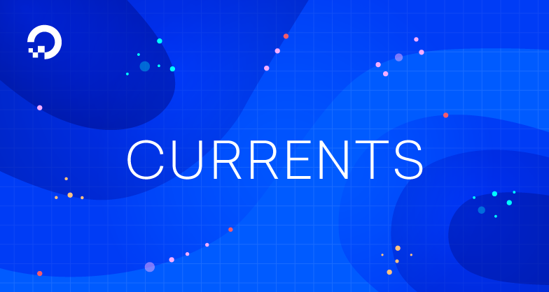 DigitalOcean Currents: March 2018