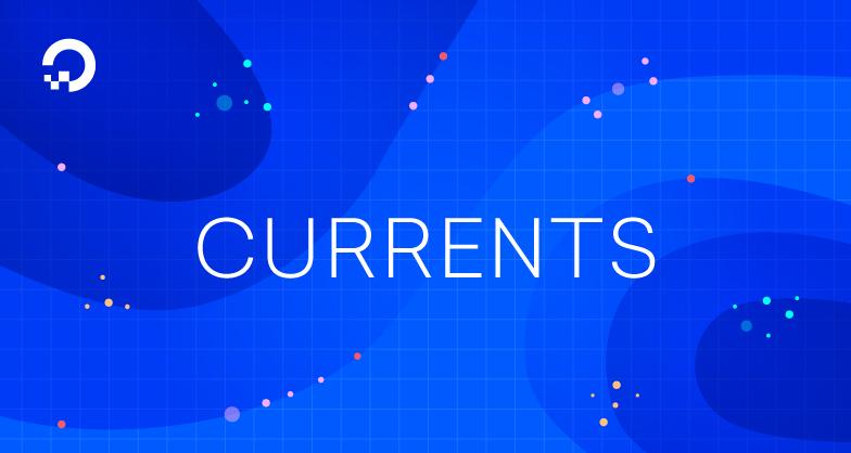 DigitalOcean Currents: June 2018